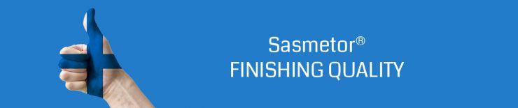 Sasmetor – finishing quality